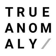 TRUE ANOMALY /