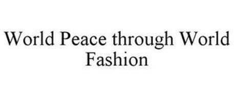 WORLD PEACE THROUGH WORLD FASHION