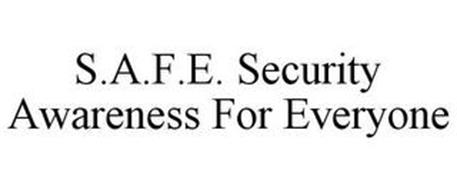 S.A.F.E. SECURITY AWARENESS FOR EVERYONE