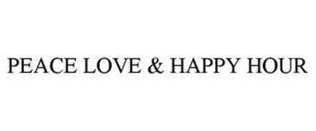 PEACE LOVE & HAPPY HOUR