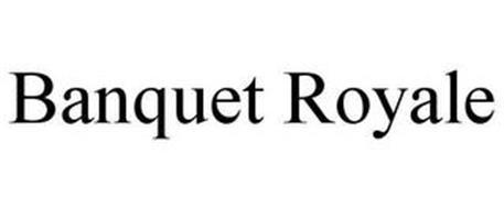 BANQUET ROYALE