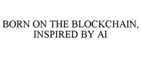 BORN OF THE BLOCKCHAIN, INSPIRED BY AI