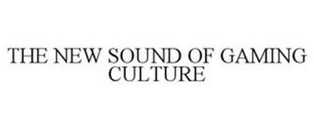 THE NEW SOUND OF GAMING CULTURE