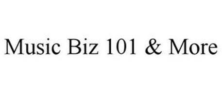 MUSIC BIZ 101 & MORE
