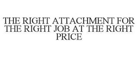 THE RIGHT ATTACHMENT FOR THE RIGHT JOB AT THE RIGHT PRICE