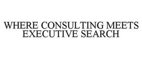 WHERE CONSULTING MEETS EXECUTIVE SEARCH