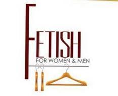 FETISH FOR WOMEN & MEN
