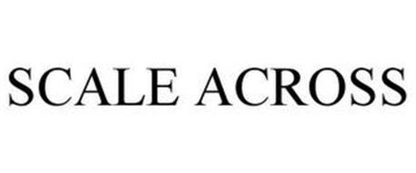 SCALE ACROSS