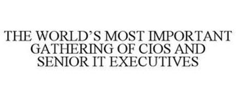 THE WORLD'S MOST IMPORTANT GATHERING OF CIOS AND SENIOR IT EXECUTIVES