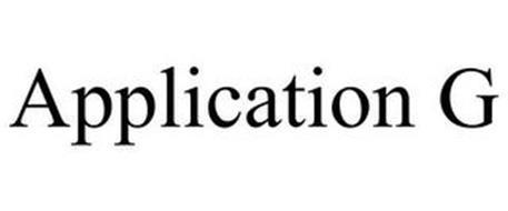 APPLICATION G