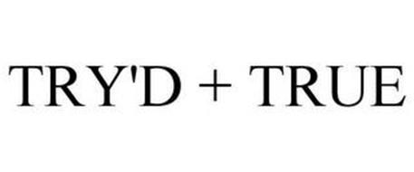 TRY'D + TRUE
