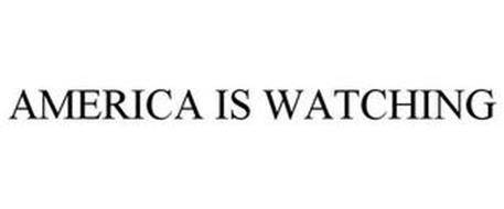 AMERICA IS WATCHING