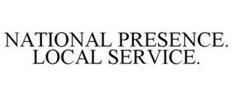 NATIONAL PRESENCE. LOCAL SERVICE.