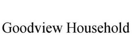 GOODVIEW HOUSEHOLD