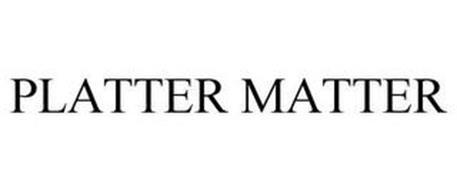 PLATTER MATTER