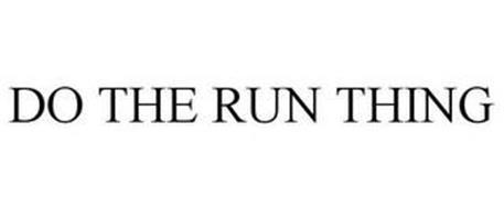 DO THE RUN THING