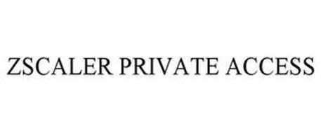 ZSCALER PRIVATE ACCESS