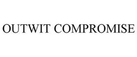OUTWIT COMPROMISE