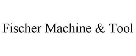 FISCHER MACHINE & TOOL