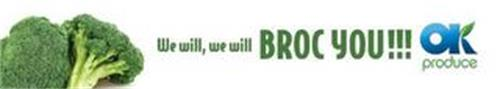 WE WILL, WE WILL, BROC YOU!!! OK PRODUCE