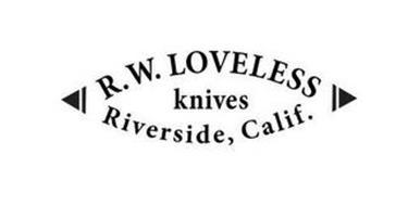 R. W. LOVELESS KNIVES RIVERSIDE, CALIF.