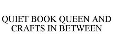 QUIET BOOK QUEEN AND CRAFTS IN BETWEEN