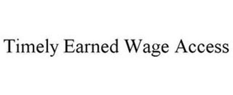 TIMELY EARNED WAGE ACCESS