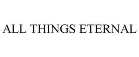 ALL THINGS ETERNAL