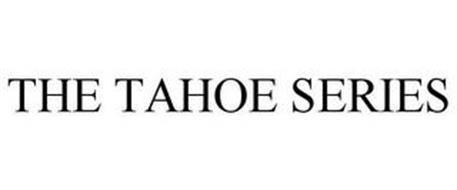 THE TAHOE SERIES