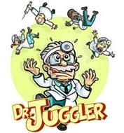 DR. JUGGLER