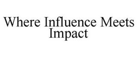 WHERE INFLUENCE MEETS IMPACT