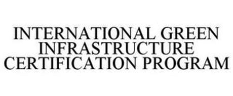 INTERNATIONAL GREEN INFRASTRUCTURE CERTIFICATION PROGRAM