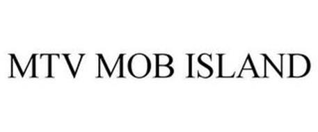 MTV MOB ISLAND