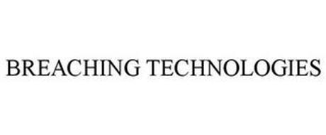 BREACHING TECHNOLOGIES