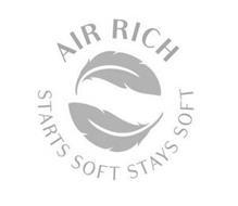 AIR RICH STARTS SOFT STAYS SOFT