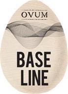 OVUM BASE LINE
