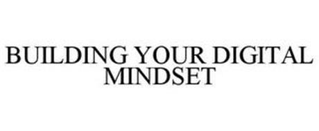 BUILDING YOUR DIGITAL MINDSET