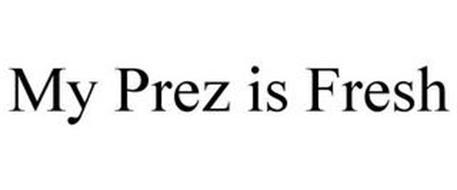 MY PREZ IS FRESH