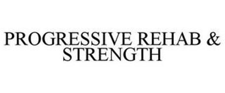 PROGRESSIVE REHAB & STRENGTH