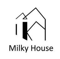 MILKY HOUSE