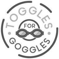 · TOGGLES FOR GOGGLES ·