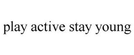 PLAY ACTIVE STAY YOUNG