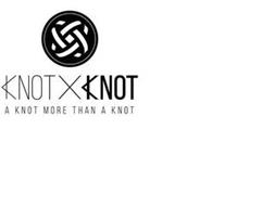 KNOT X KNOT A KNOT MORE THAN A KNOT