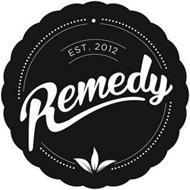 REMEDY EST. 2012
