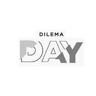 DILEMA DAY