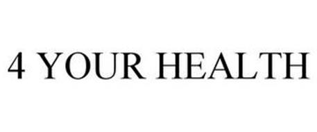4 YOUR HEALTH
