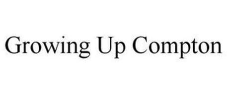 GROWING UP COMPTON