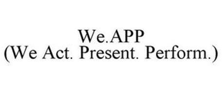 WE.APP (ACT. PRESENT. PERFORM)