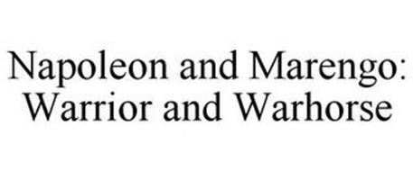 NAPOLEON AND MARENGO: WARRIOR AND WARHORSE