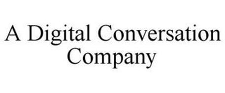 A DIGITAL CONVERSATION COMPANY